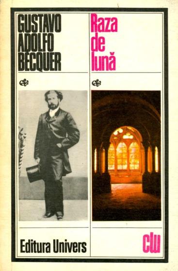 1978-Bécquer, Gustavo Adolfo - RAZA DE LUNĂ (Ed. Univers)