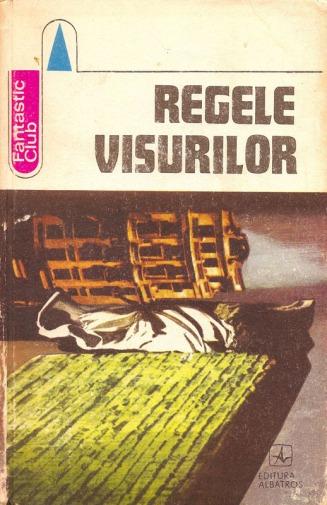 1980-Tupan, Maria-Ana (ed.) - Regele visurilor (Proză americană din sec. XIX) (Ed. Albatros)