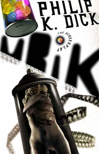 Dick, Philip K. - Ubik (The Screenplay)