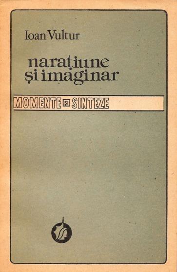 1987-Vultur, Ioan - Narațiune și imaginar (Ed. Minerva)