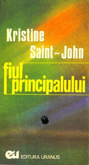 1990-Saint-John, Kristine - FIUL PRINCIPALULUI (Ed. Uranus - București)